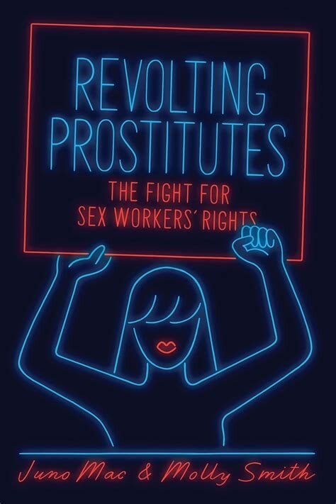 Revolting Prostitutes: The Fight for Sex Workers' Rights [2018]  Topic: sex worker's rights, sex work