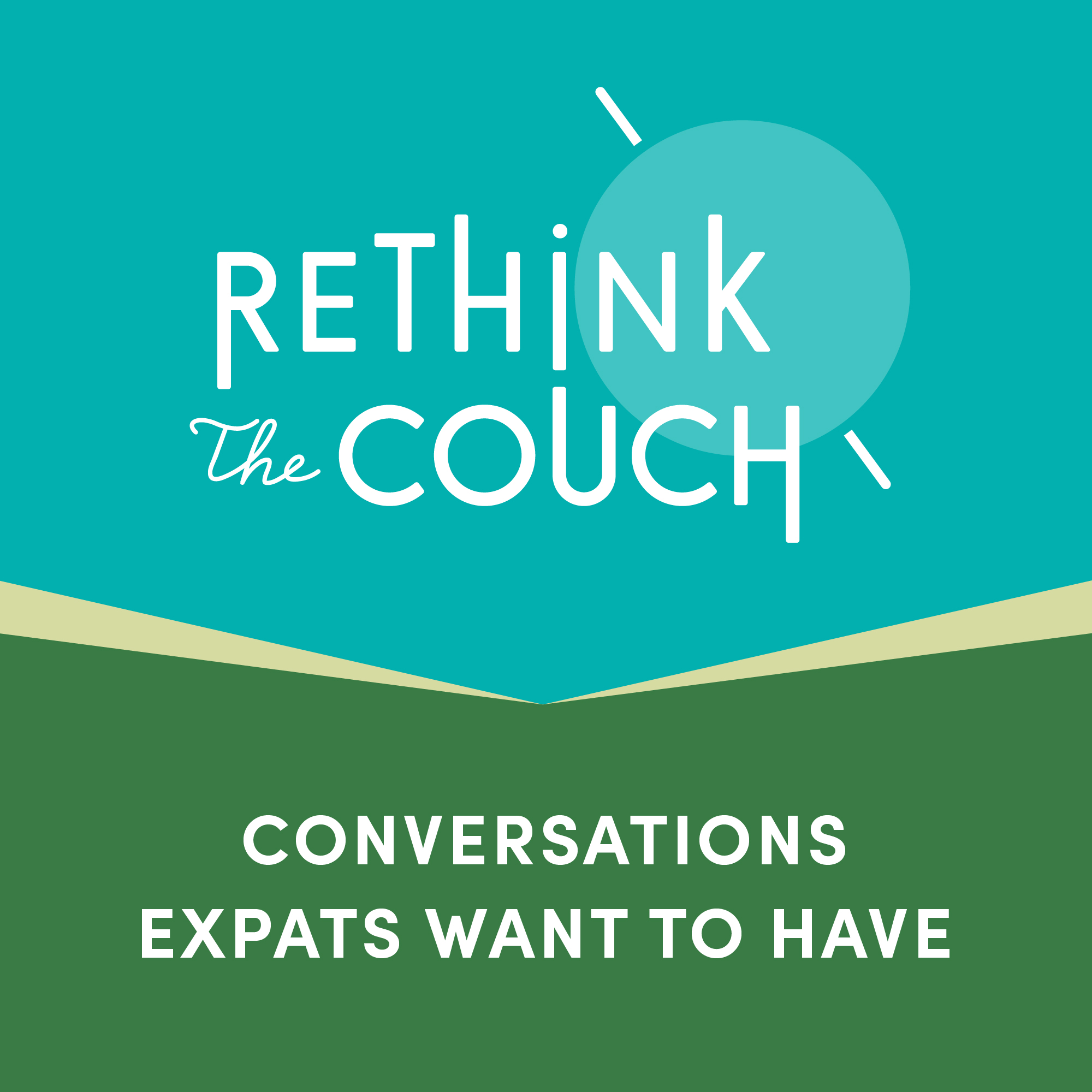 Rethink The Couch Podcast - Conversation Expats Want To Have