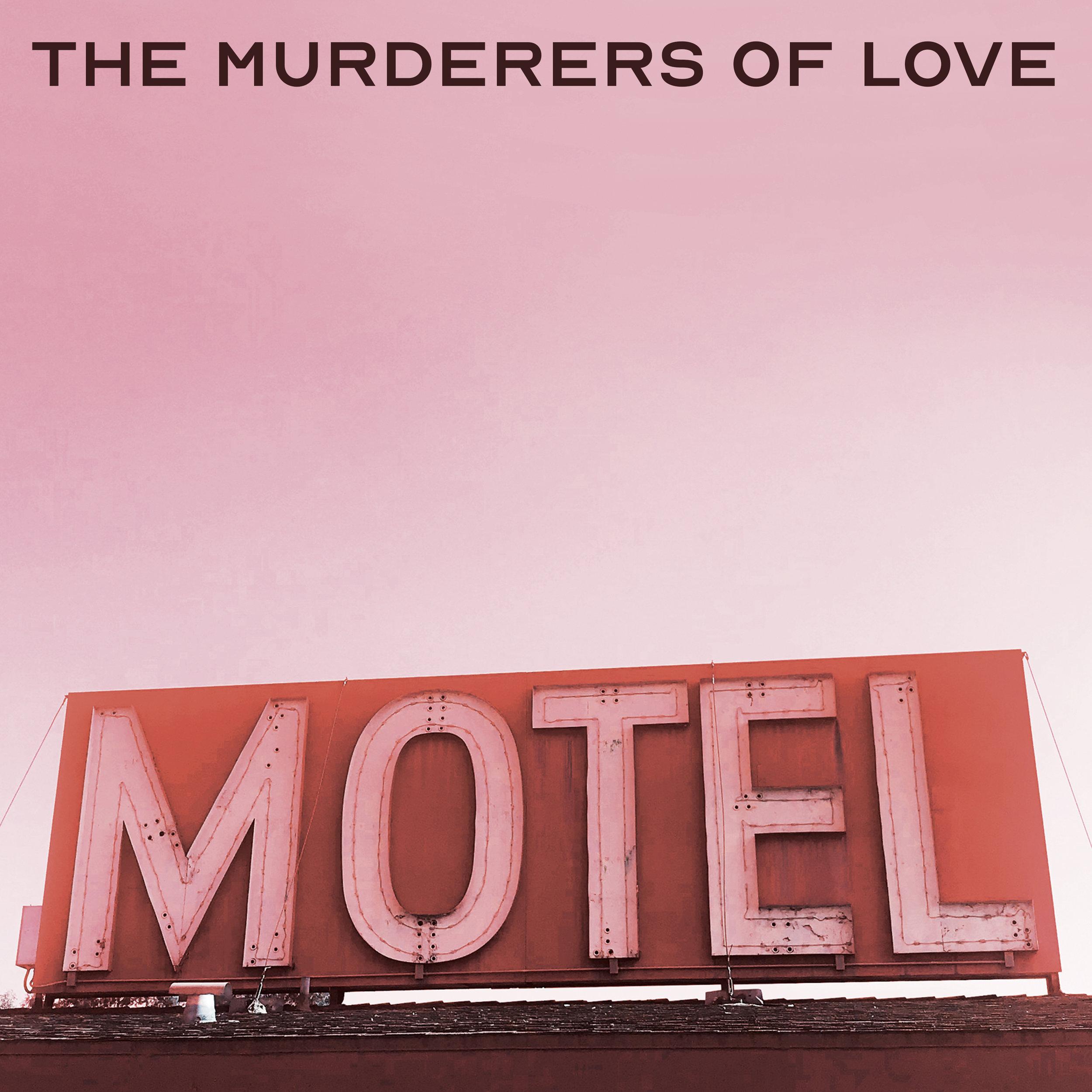 The Murderers of Love • Motel • Album Cover