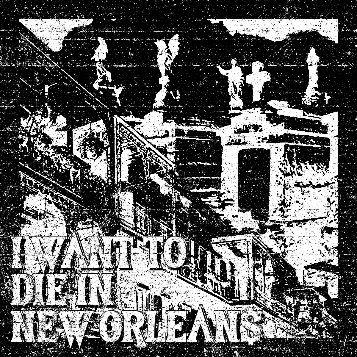 I Want to Die in New Orleans.png