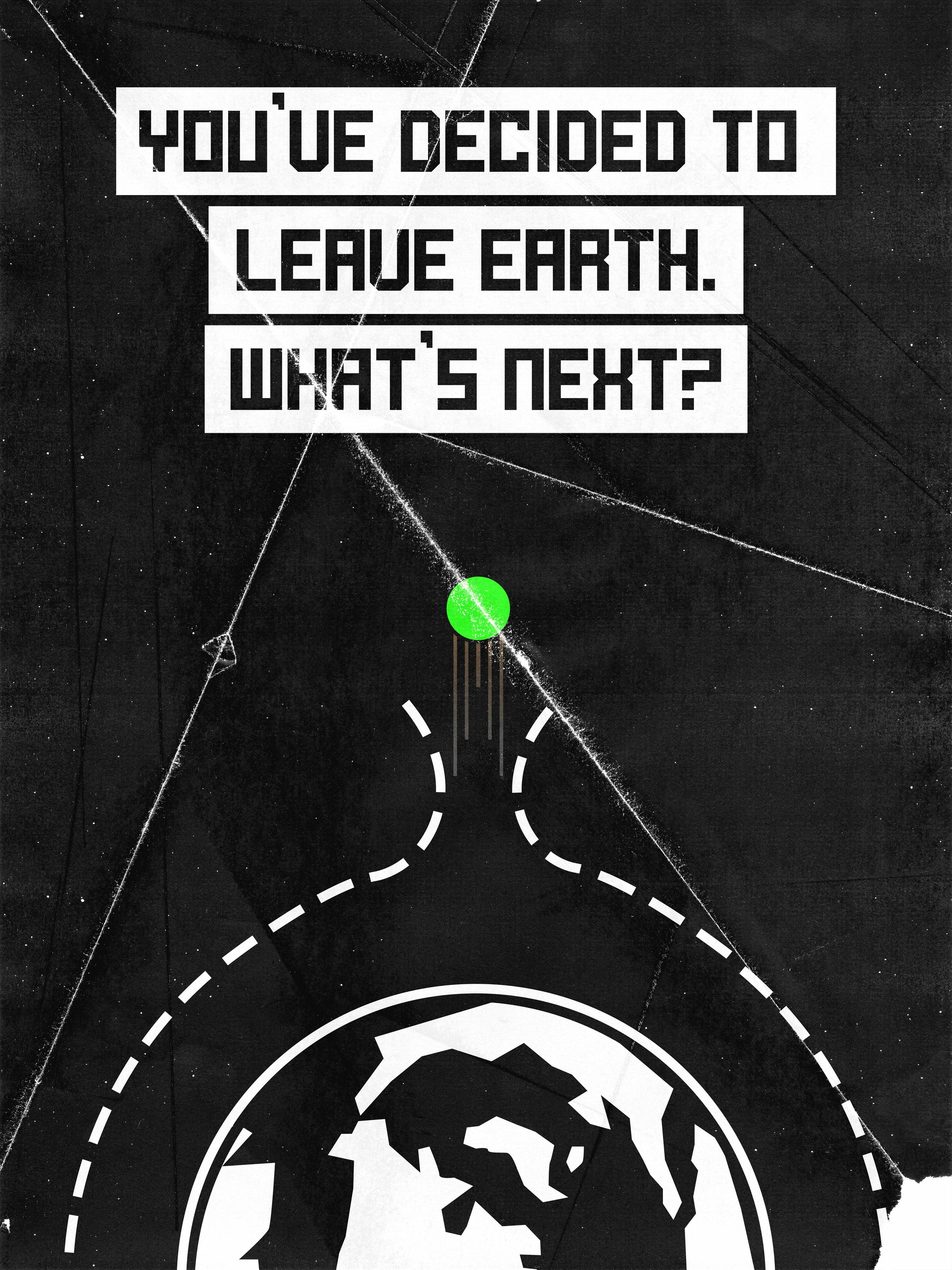 You've Decided to Leave Earth - What's Next.jpg