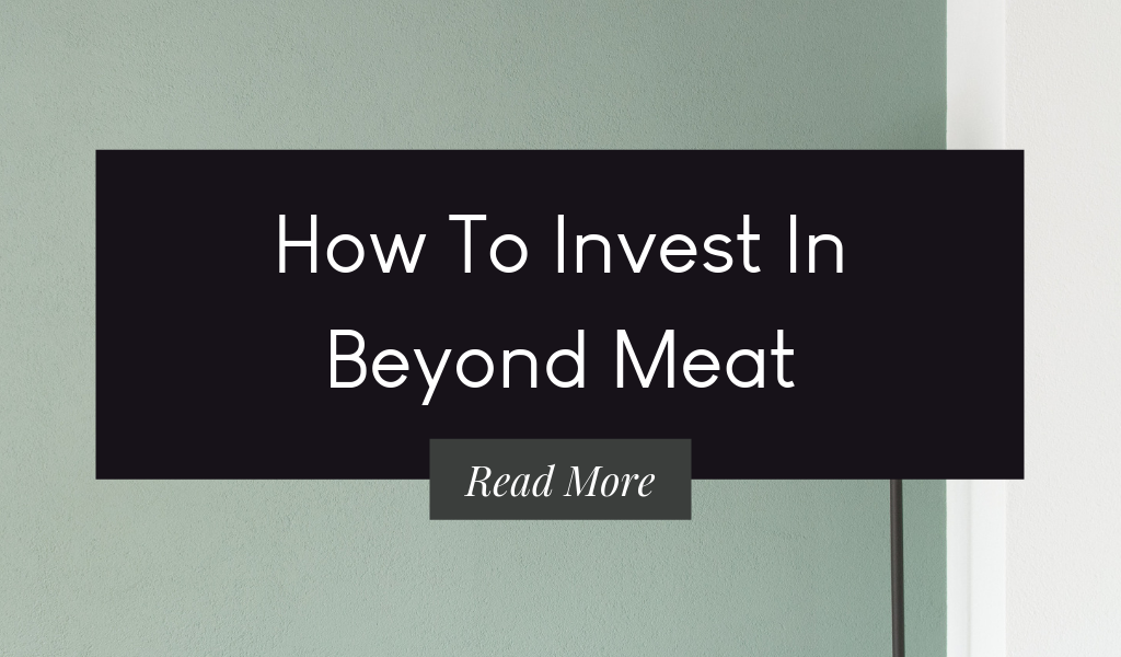 How To Invest In Beyond Meat.png