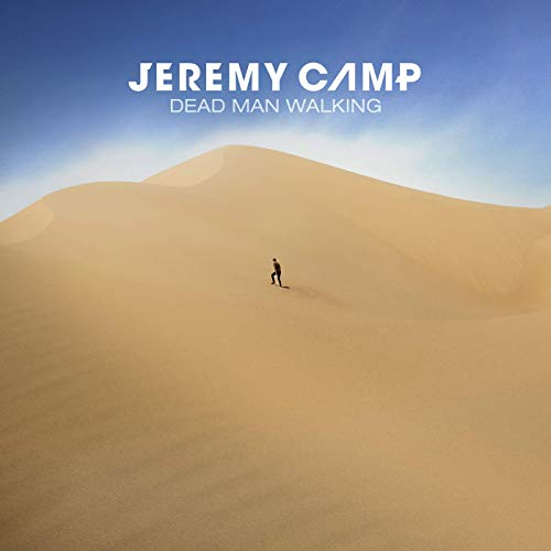 "Dead Man Walking - Jeremy Camp - ""I was a dead man walkingUntil I was a man walking with YouI was a blind man falling'Til I felt the life You're calling me toPulling me out of the darkness andPulling me out of the liesPutting the beat in my heart againI was a dead man walkingUntil You loved this dead man walking back to life"""