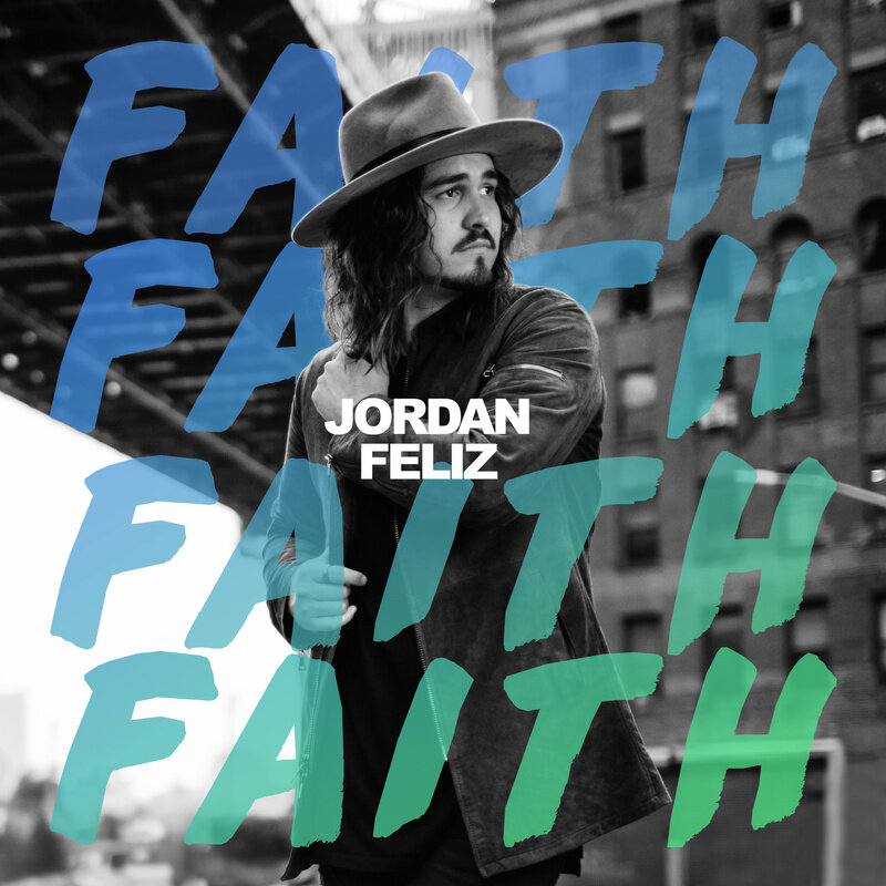 "Faith - Jordan Feliz - ""It's light for the shadows, for all your tomorrowsIt's knowing He's there through the sun and the rainIt's when you believe it, before you can see itAnd you can walk on 'cause He's making the wayJust gotta have some faith"""