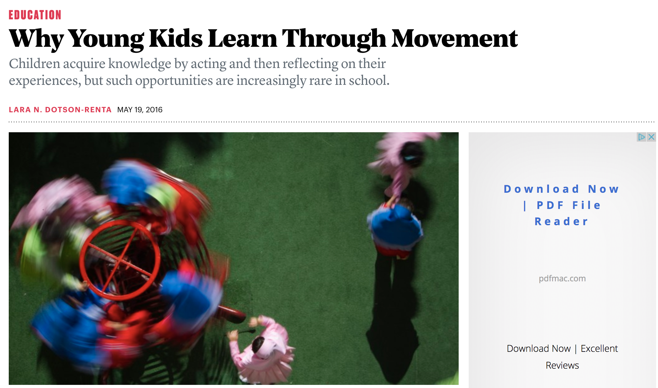 ARTICLE: Why Young Kids Learn Through Movement   Children acquire knowledge by acting and then reflecting on their experiences, but such opportunities are increasingly rare in school.