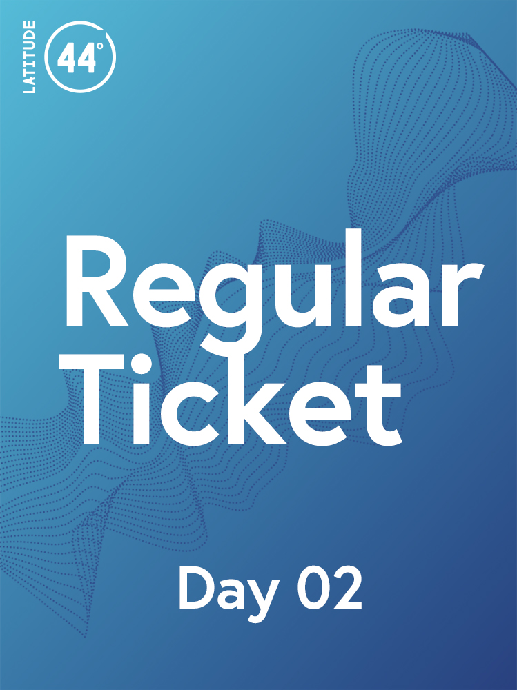Regular Ticket: Latitude 44 - November 15   Entrance to the conference on November 15, including coffee and food for the day.