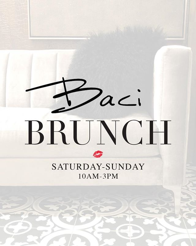 Baci Brunch is always a good idea!💋