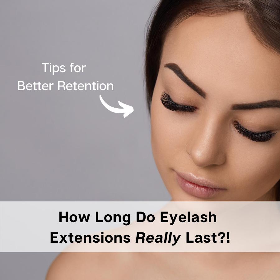 How Long Do Eyelash Extensions Last? | Tips for Longer Retention — Her Lash  Community