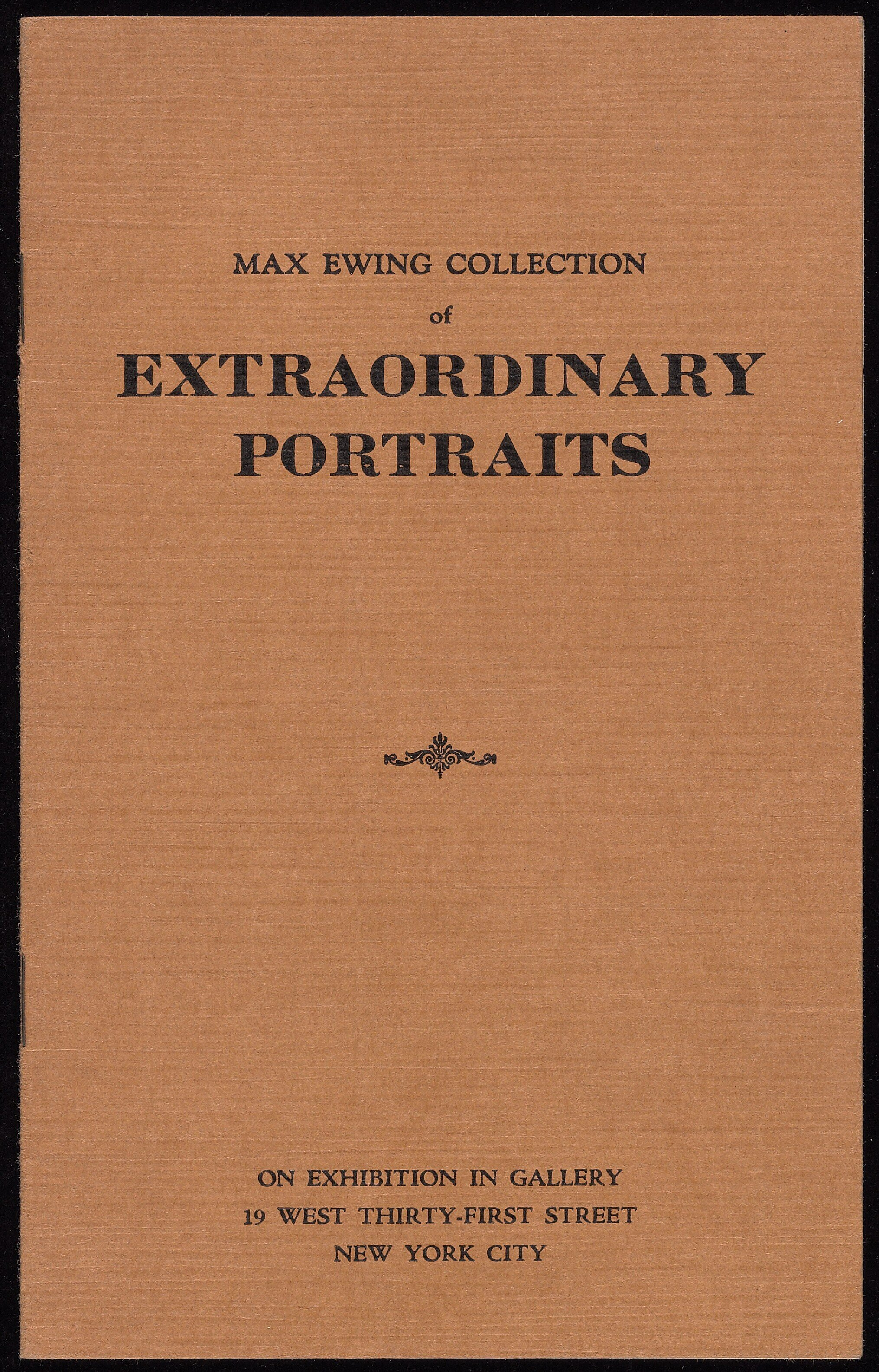 Figure 3, Exhibition Catalogue, Max Ewing Collection of Extraordinary Portraits, 1928. Courtesy: Beinecke Rare Book and Manuscript Library, Yale University, by permission of Wallace Ewing.