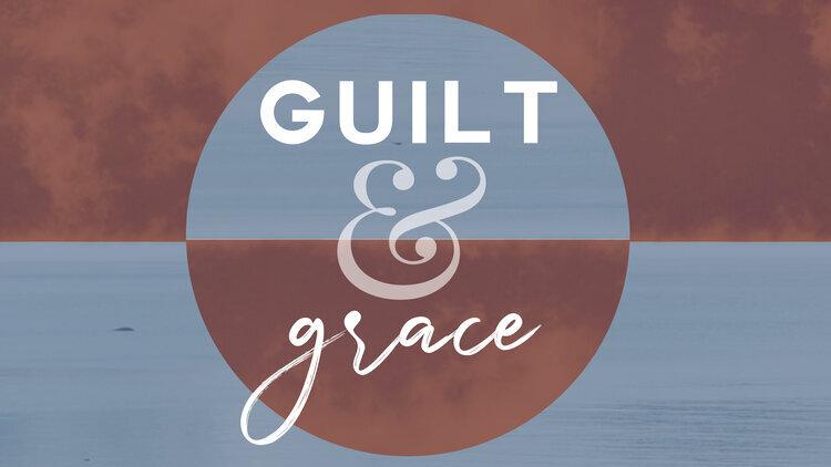 guilt+&+grace.jpg