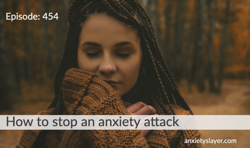 454_ How to stop an anxiety attack.png