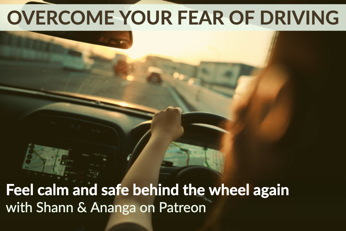 overcome your fear of driving - This popular min-course is now available on our Patreon page.  Join us on Patreon today for full access to this course PLUS 24 additional teachings & guided relaxations.