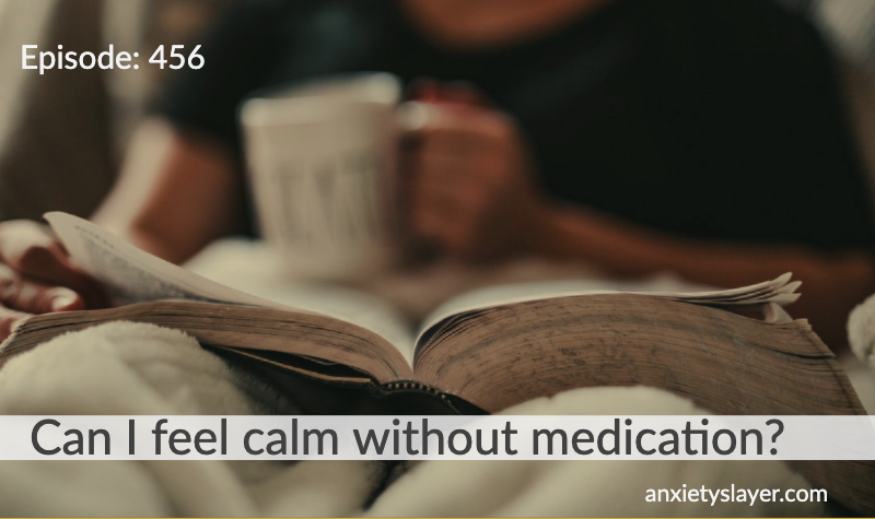 456 Can I feel calm without medication.png
