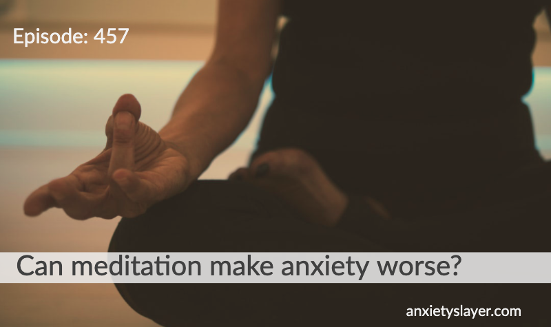 457_ Can meditation make anxiety worse_.png