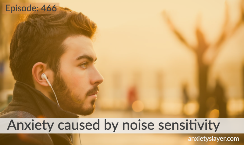 466_ Anxiety caused by noise sensitivity.png
