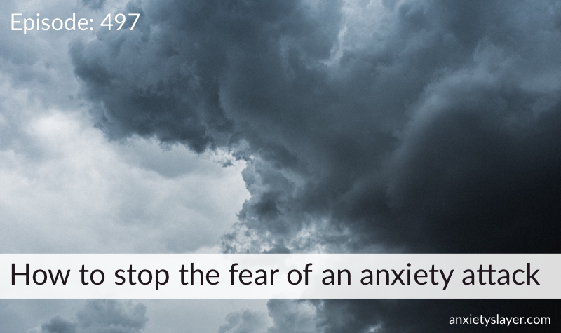 how can I stop fear of anxiety attack.png