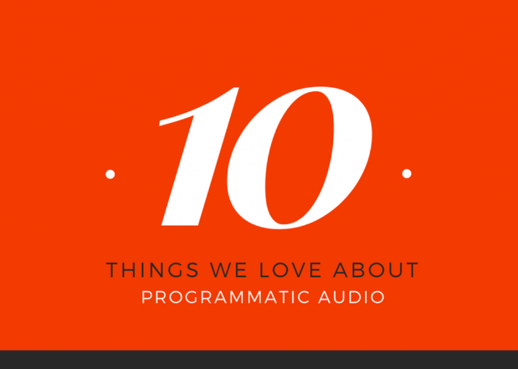 10 things we love about programmatic audio
