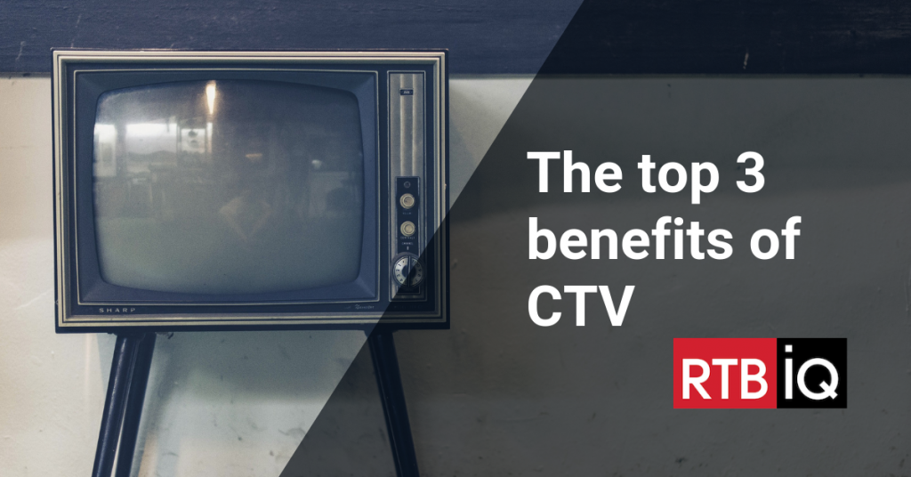 "photo of antique tv set with text overlay ""the top 3 benefits of ctv"""