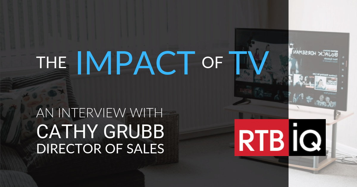 "Photo of living room with TV with text overlay ""the impact of tv; an interview with Cathy Grubb Director of Sales"""
