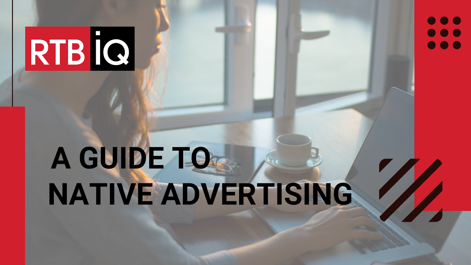 "Woman typing on laptop with text overlay ""A guide to native advertising"""