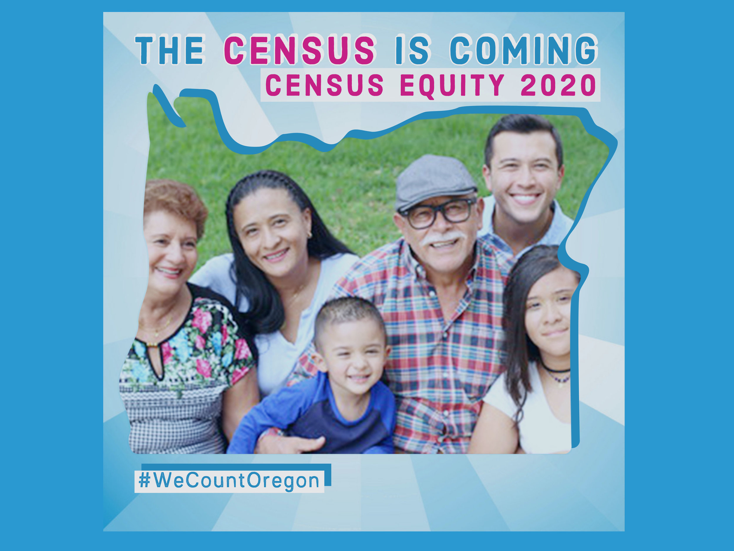 "Text reads: ""The Census is coming,"" ""Census equity 2020"" and ""#WeCountOregon."" A photo of a family sitting on a lawn is cropped in the shape of Oregon."
