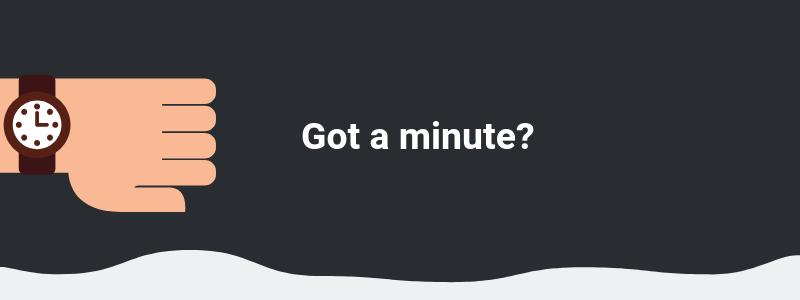 got a minute.png