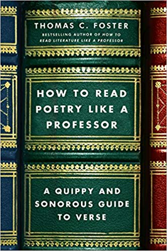 Foster, HOW TO READ POETRY LIKE A PROF, US cover.jpg