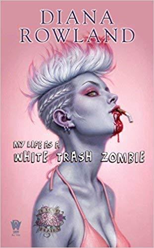 Rowland, MY LIFE AS A WHITE TRASH ZOMBIE.jpg