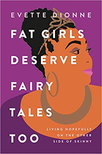Dionne, FAT GIRLS DESERVE FAIRYTALES TOO.jpg