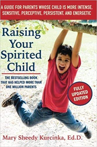Kurcinka, RAISING YOUR SPIRITED CHILD.jpg
