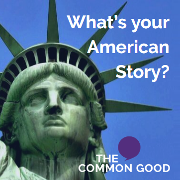 my american story the common good