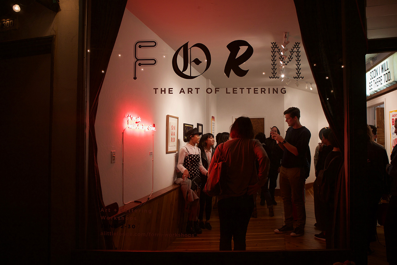 FORM : The Art of Lettering Curating My First Art Show - June 3rd 2019