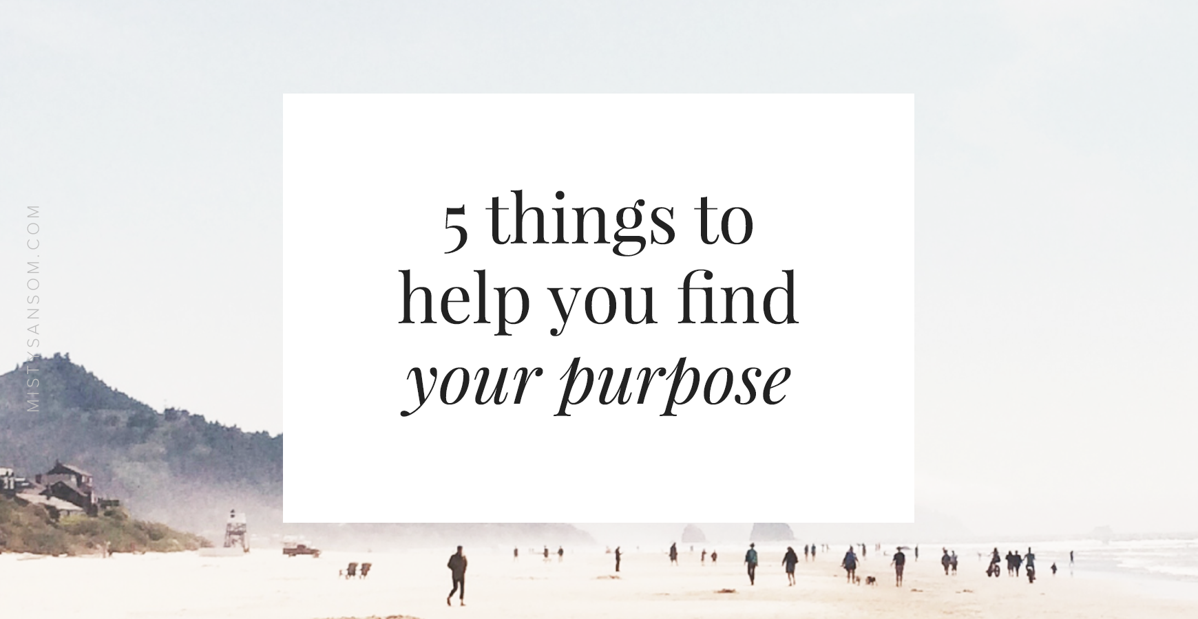 5-things-to-help-you-find-your-purpose.png