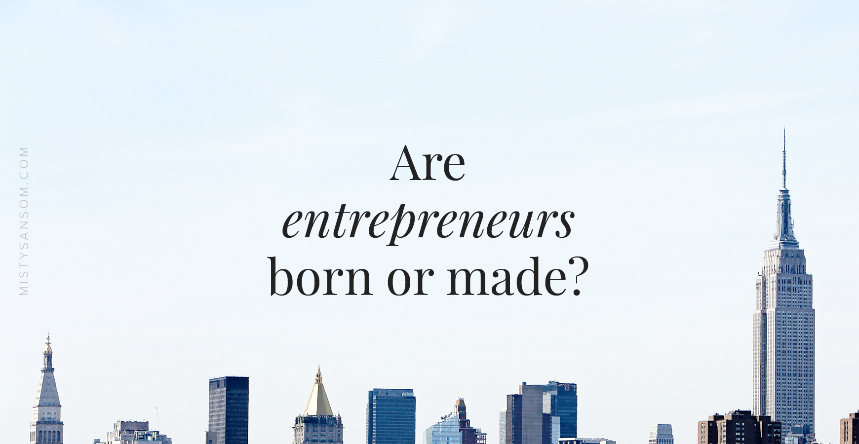Are-entrepreneurs-born-or-made.png