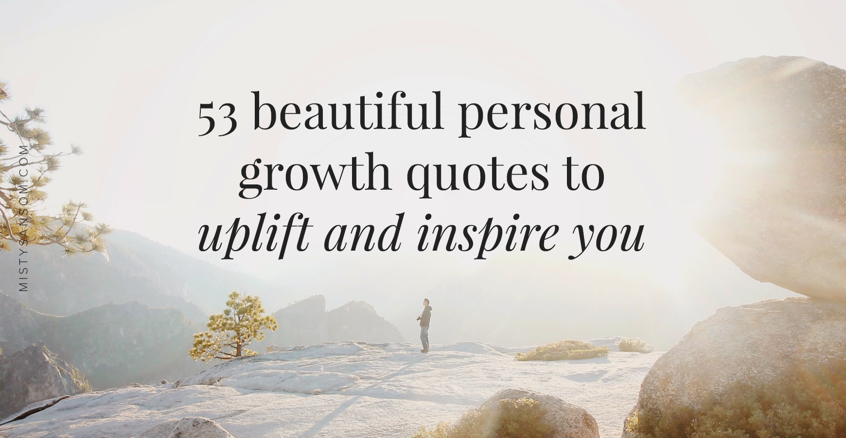 53 Beautiful Personal Growth Quotes to Live By — Misty Sansom