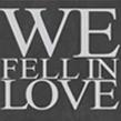 We-Fell-In-Love.jpg
