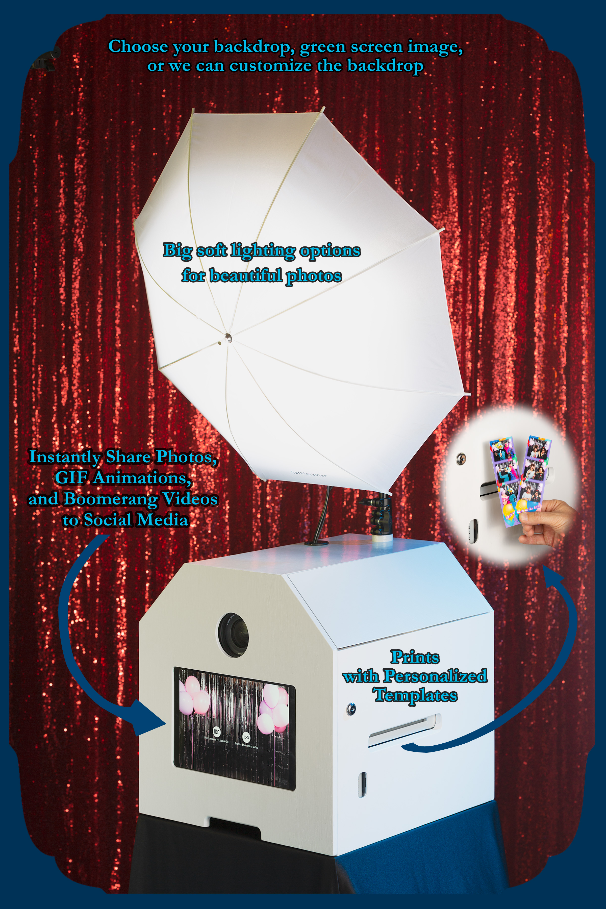 Features - We built our photo booth to handle any event. We adjust our lighting, souvenir prints, camera, and touch-screen to suit your needs.