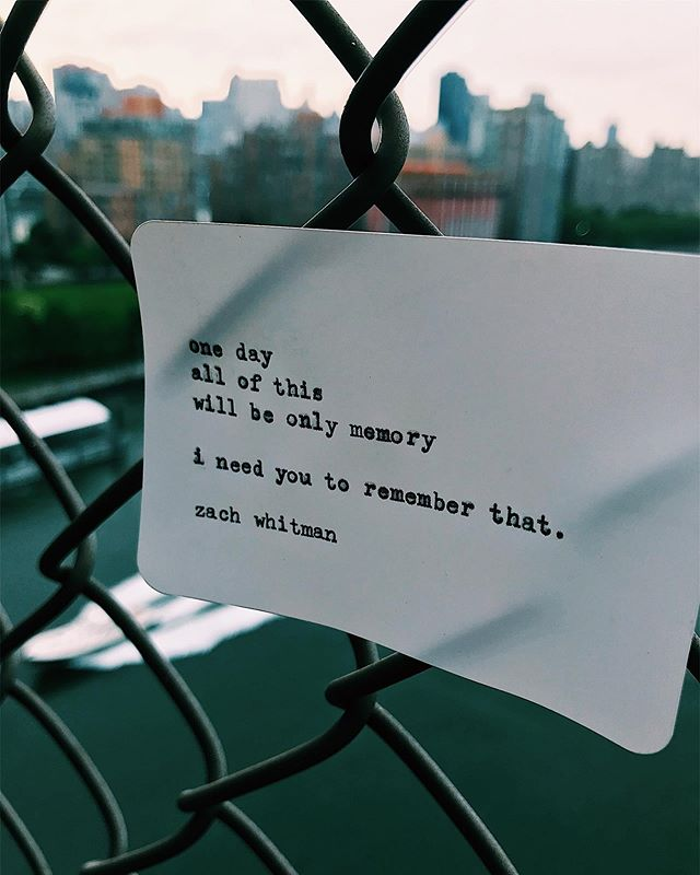 one day  all of this will be only memory. i need you to remember that. ___________________________ tag, share & follow www.zachwhitman.nyc  fb | @zachwhitmanlive twtr | @wordsbyzach #zachwhitmanpoetry {queensboro bridge, new york}