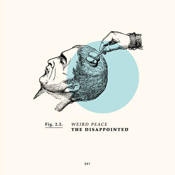 ARTIST:  THE DISAPPOINTED   RELEASE:  WEIRD PEACE  EP - RELEASED JUNE 9, 2014