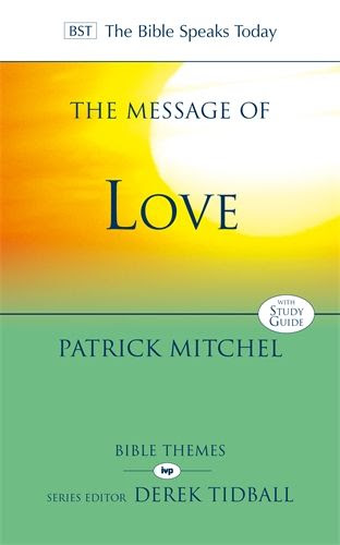 Patrick Mitchel - The Message of Love, IVP, The Bible Speaks Today, Patrick Mitchel