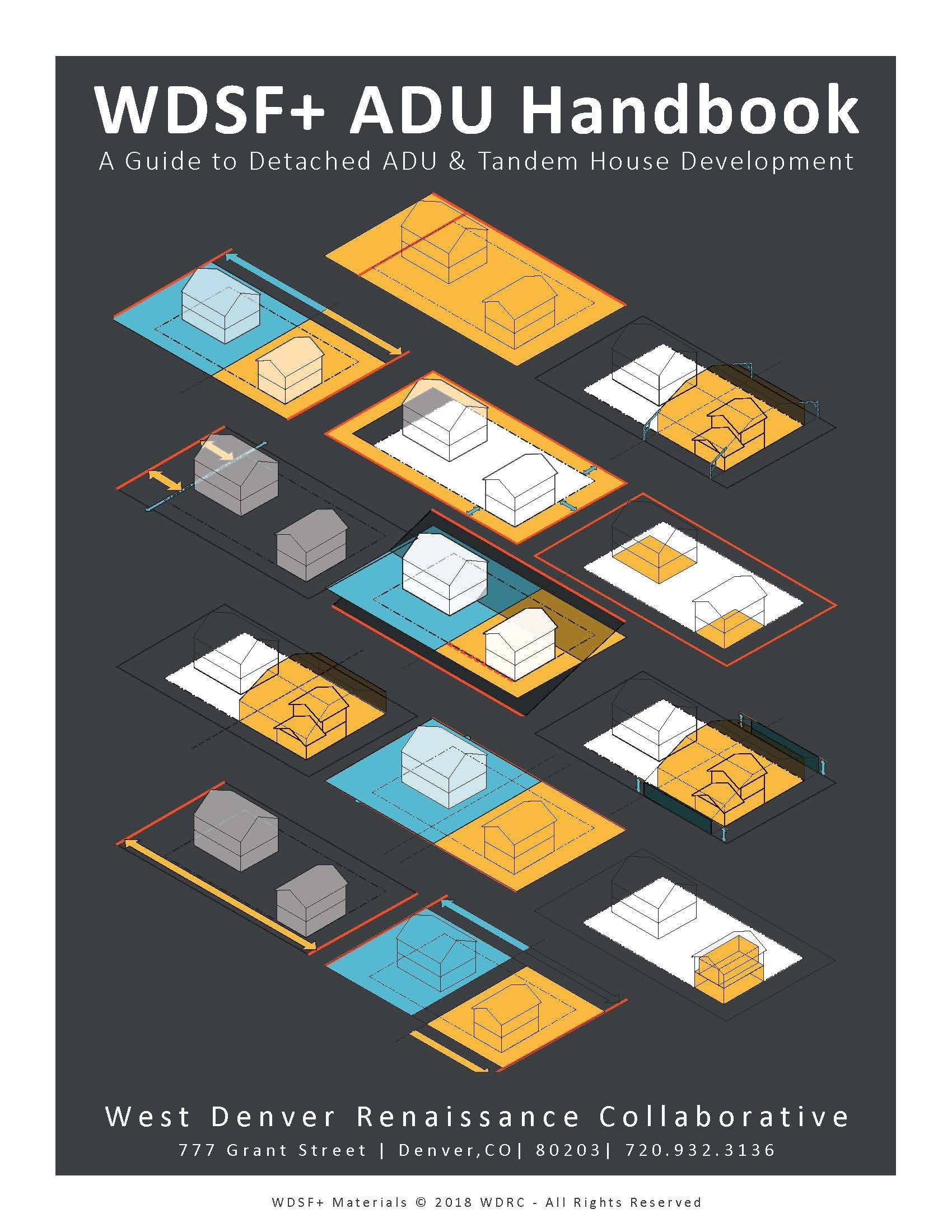 WDSF+ ADU Handbook - The purpose of the WDSF+ ADU Handbook is to explain the basics of building a detached ADU or a tandem house in the City & County of Denver.