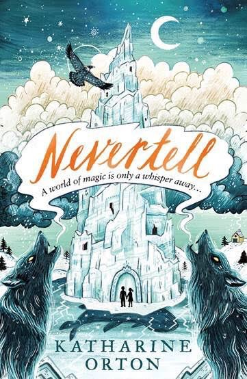 Nevertell - Born in a Soviet prison camp, Lina has never seen the world outside until the night she escapes with her best friend. As the pair journey across a snowy Russian wilderness, they are pursued by a vengeful sorceress and her pack of shadow wolves. The children will need every ounce of bravery - and a little sorcery of their own - if they are to survive…