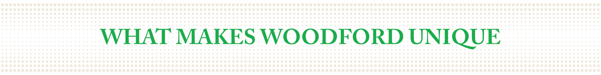 Woodford_WhatMakesWoodfordUnique_v1.png