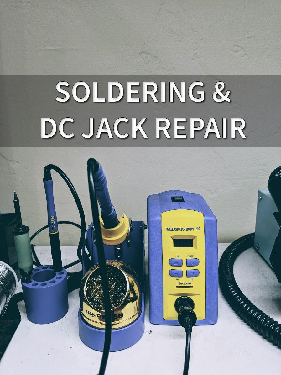 Soldering & DC Jack Repair