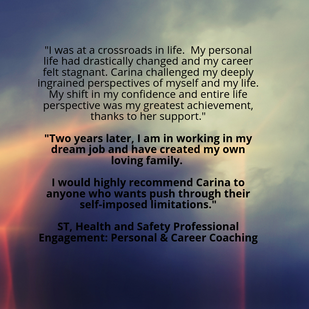 _I was at a crossroads in life. My personal life had drastically changed and my career felt stagnant. Carina challenged my deeply ingrained perspectives of myself and my life. Even when I wanted to give up,.png
