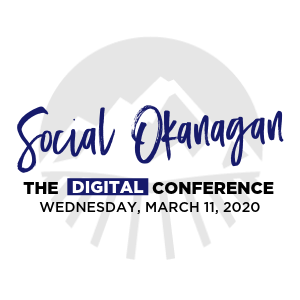 Social Okanagan 2020 - Digital Conference March 11.png