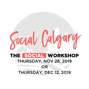 Social Calgary Workshop - new dates added