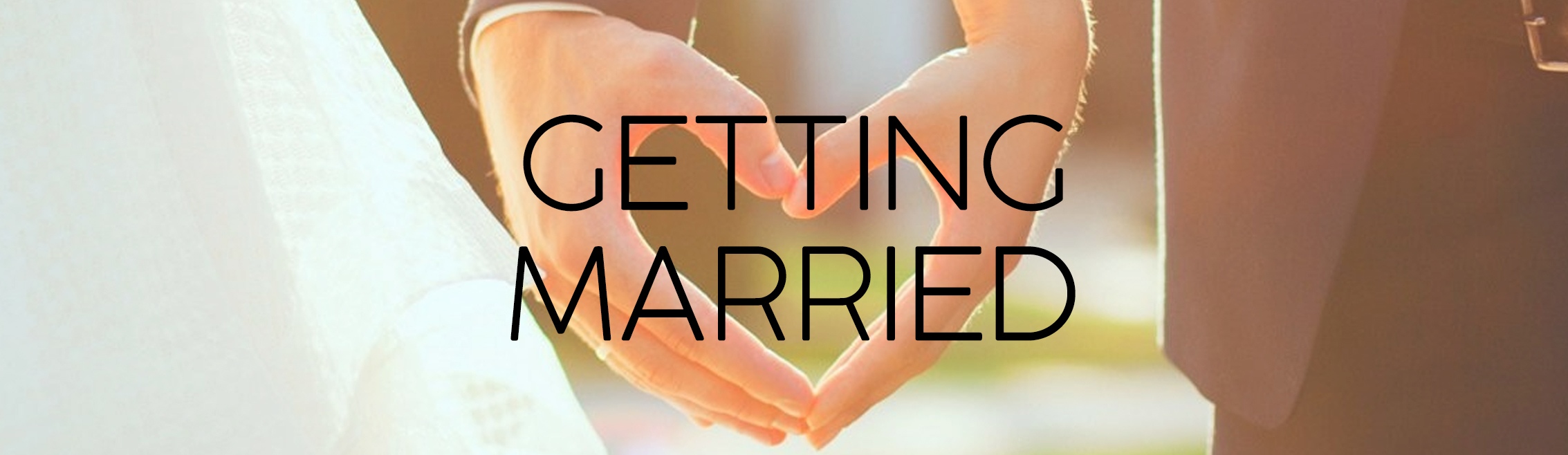 GETTING MARRIED HEADER IMAGE.jpg
