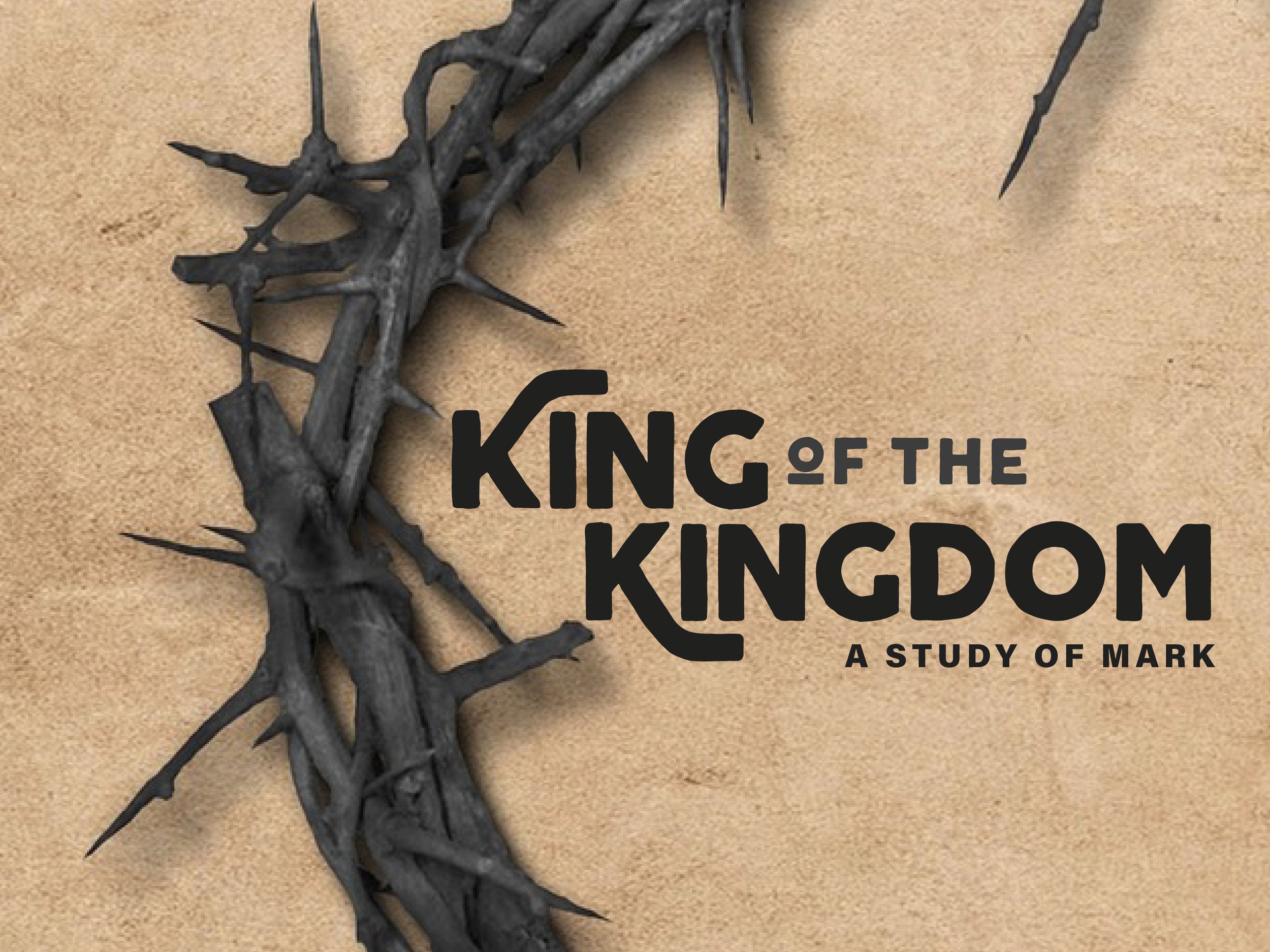 King of the Kingdom:  A Study of Mark