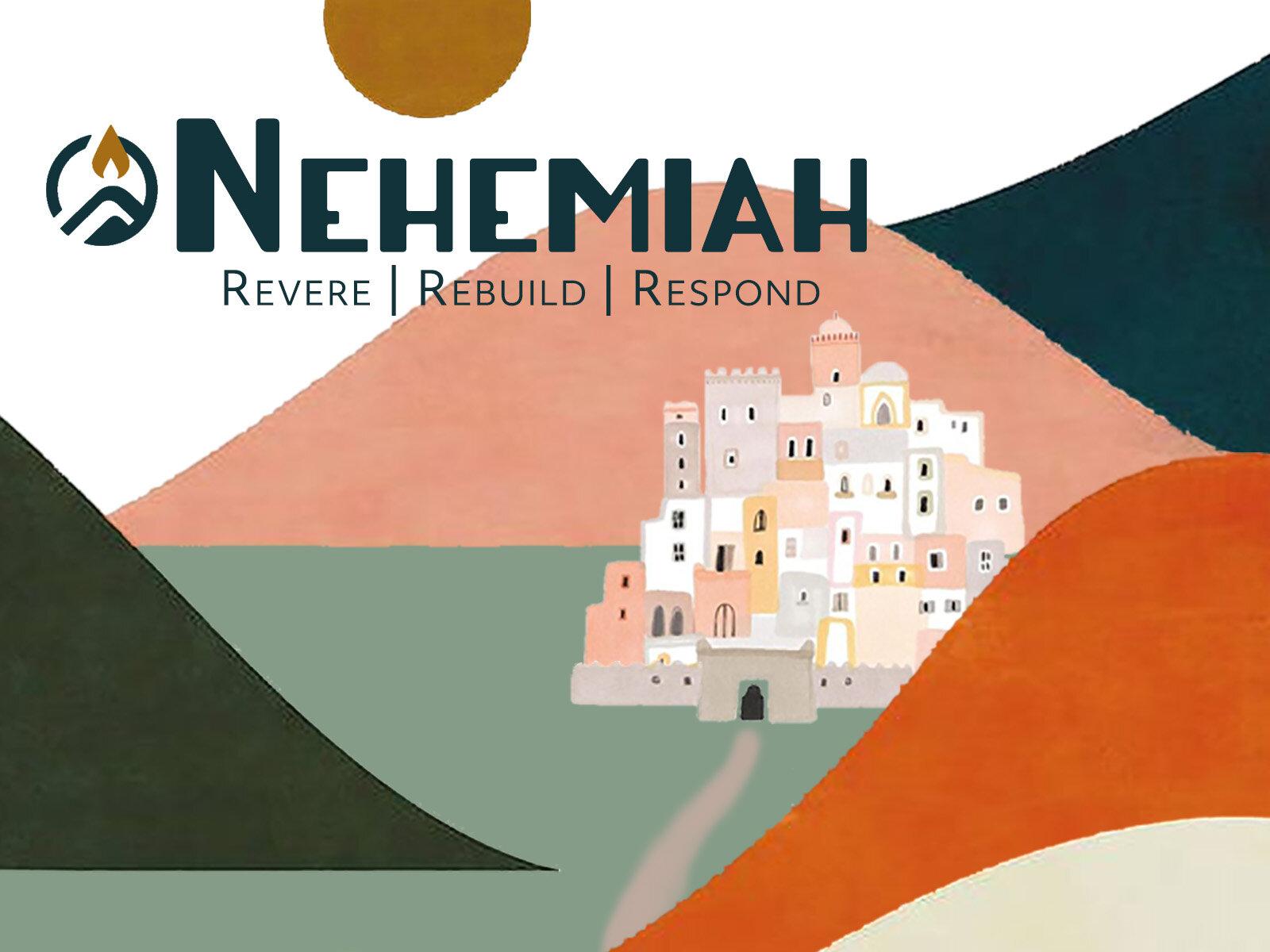 Nehemiah:  Revere, Rebuild, Respond